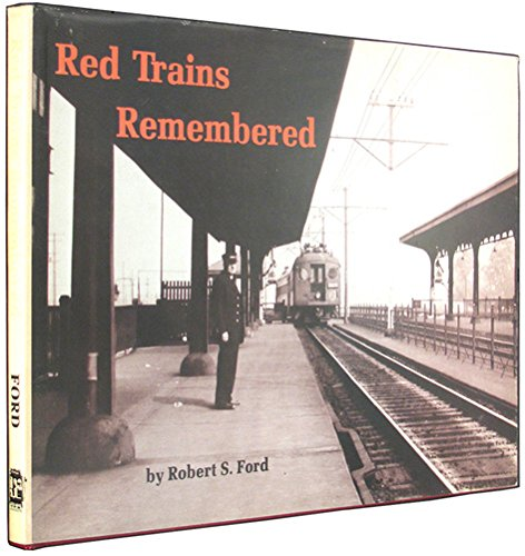Red Trains Remembered (Special 75): Robert S. Ford