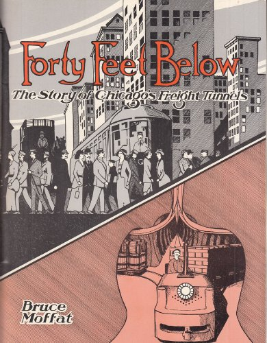 9780916374549: Forty Feet Below: The Story of Chicago's Freight Tunnels (Interurbans special)