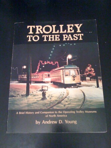 TROLLEY TO THE PAST: Young, Andrew D.