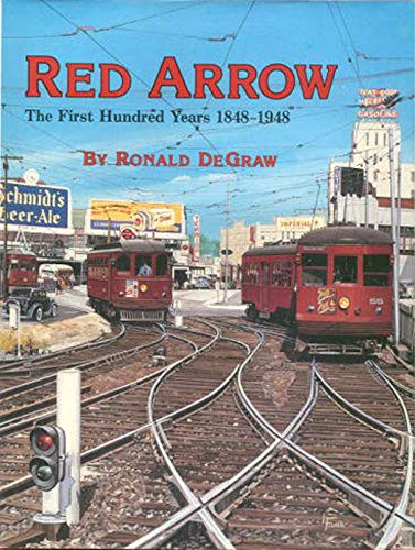 Red Arrow: The first hundred years, 1848-1948 (Interurbans special): DeGraw, Ronald