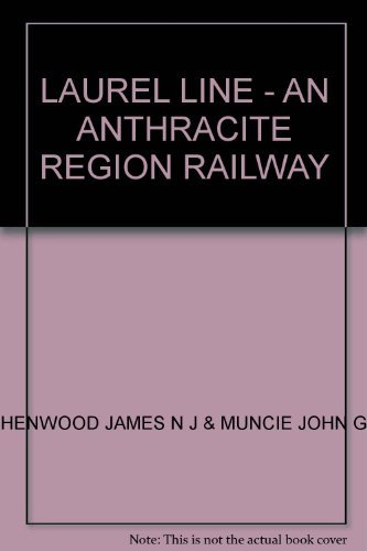 9780916374723: Laurel Line: An Anthracite Region Railway (Interurbans special)