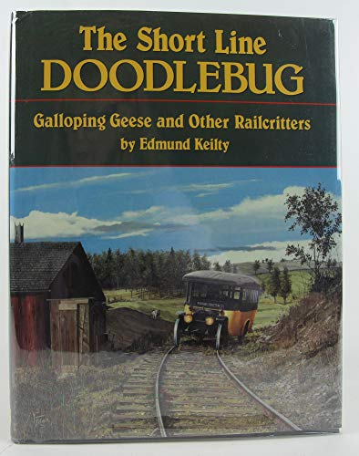 9780916374778: The Short Line Doodlebug: Galloping Geese and Other Railcritters (INTERURBANS SPECIAL)