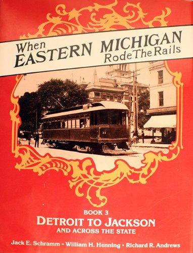 9780916374808: When Eastern Michigan Rode the Rails, III (INTERURBANS SPECIAL)