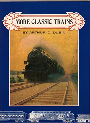 More Classic Trains: Arthur D. Dubin