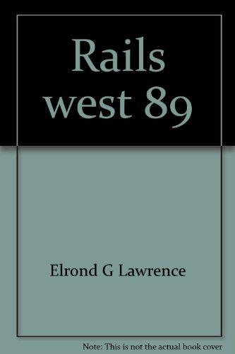 Rails west 89: Elrond G Lawrence