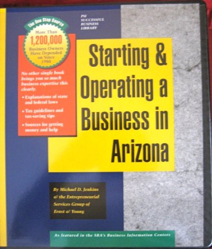 Starting and Operating a Business in Arizona: Jenkins, Michael D.,