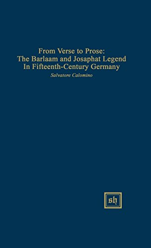 9780916379681: From Verse to Prose: The Barlaam and Josaphat Legend in Fifteenth-Century Germany