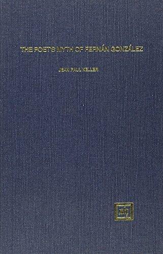 The Poet's Myth of Fernan Gonzalez (Scripta Humanistica): Keller, Jean Paul