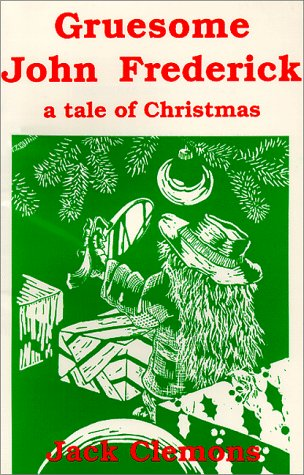 9780916383305: Gruesome John Frederick: A Tale of Christmas