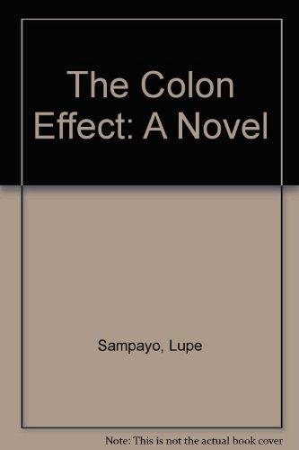 The Colon Effect: A Novel: Lupe Sampayo