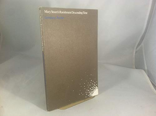 9780916384012: Mary Stuart's Ravishment Descending Time: Prose Symphony