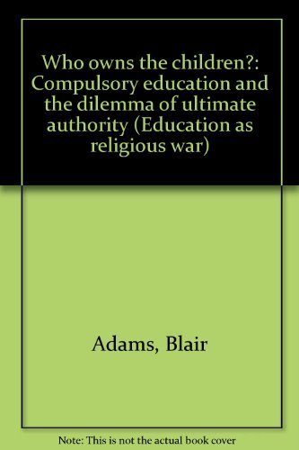 Who Owns the Children?, Education as Religious: Adams, Blair &
