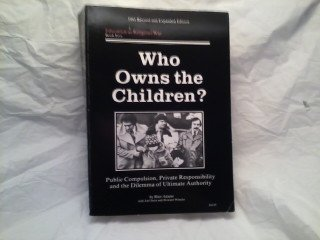 Who Owns the Children?: Compulsory Education and: Stein, Joel, Adams,