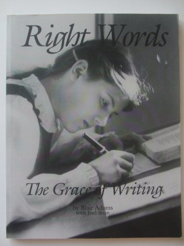 The Right Words: The Grace of Writing: Adams, Blair