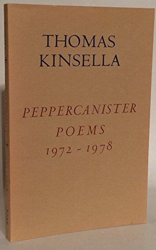 Peppercanister Poems Nineteen Seventy-Two to Nineteen Seventy-Eight: Thomas Kinsella
