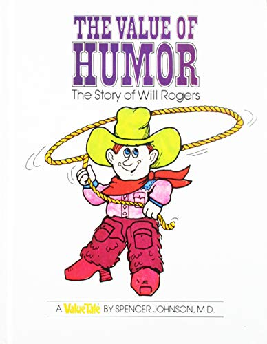 9780916392055: The Value of Humor: The Story of Will Rogers (Value Tale)