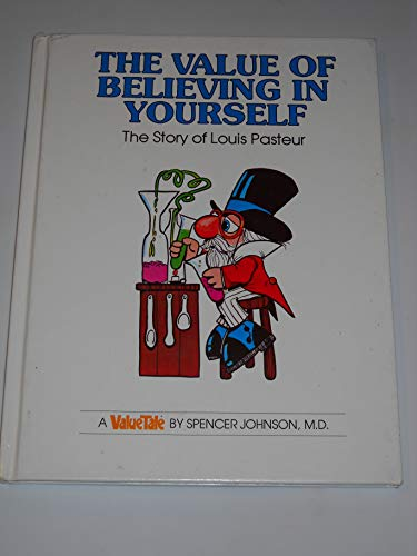 9780916392062: The Value of Believing in Yourself: The Story of Louis Pasteur (Valuetales)