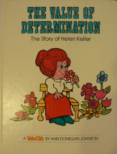 9780916392079: The Value of Determination: The Story of Helen Keller