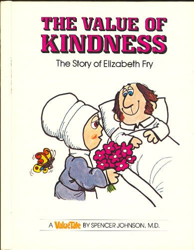 9780916392093: The Value of Kindness: The Story of Elizabeth Fry (Valuetales)