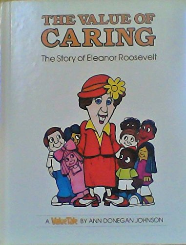 9780916392116: The Value of Caring: The Story of Eleanor Roosevelt (ValueTales)