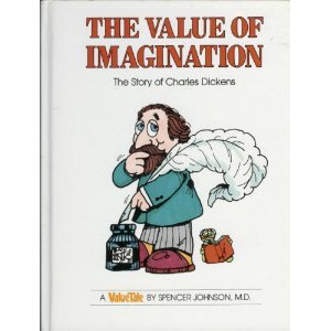 9780916392154: The Value of Imagination: The Story of Charles Dickens (Valuetales)