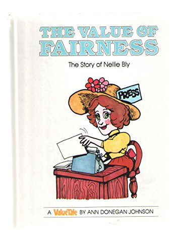 9780916392161: The Value of Fairness: The Story of Nellie Bly (A Valuetale)