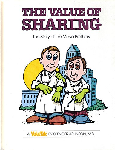 Value of Sharing: The Story of the Mayo Brothers (Value Tale): Johnson, Spencer; Pileggi, Steve