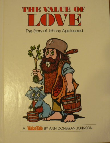 9780916392352: The Value of Love: The Story of Johnny Appleseed (Valuetales Series)