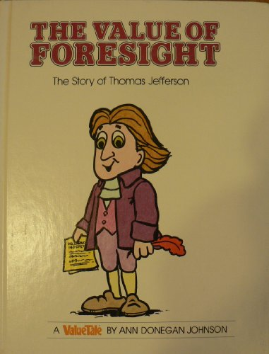 9780916392420: The Value of Foresight: The Story of Thomas Jefferson (Valuetales Series)