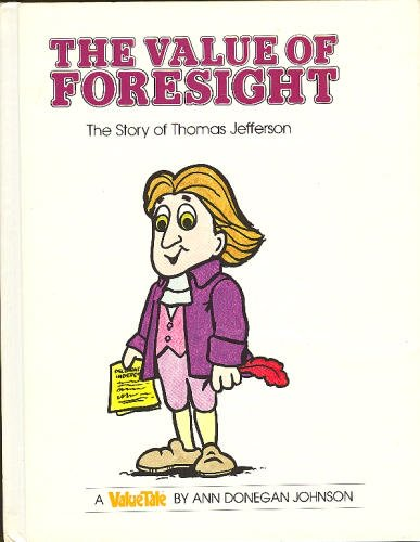 The Value of Foresight: The Story of: Johnson, Ann Donegan,