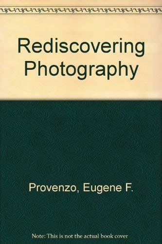 Rediscovering Photography: Eugene F. Provenzo;