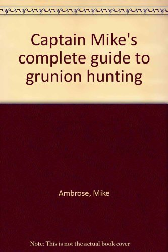 Captain Mike's Complete Guide to Grunion Hunting