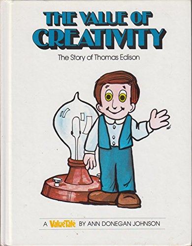 9780916392727: The Value of Creativity--The Story of Thomas Edison (The Valuetales)