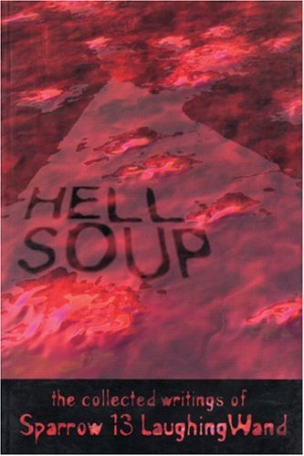 9780916397432: Hell Soup: The Collected Writings of