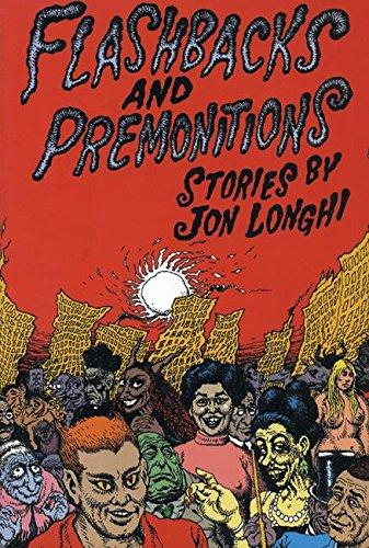 Flashbacks and Premonitions: Stories: Jon Longhi