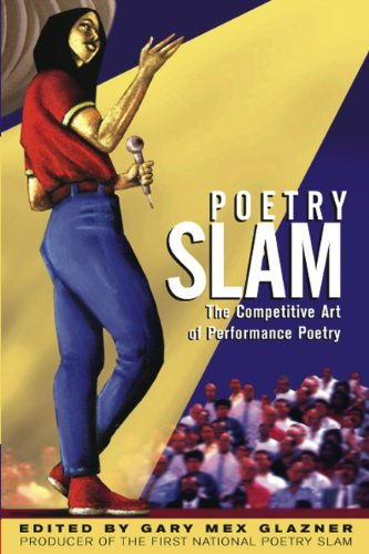 9780916397661: Poetry Slam: The Competitive Art of Performance Poetry