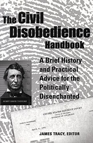 9780916397760: The Civil Disobedience Handbook: A Brief History and Practical Advice for the Politically Disenchanted