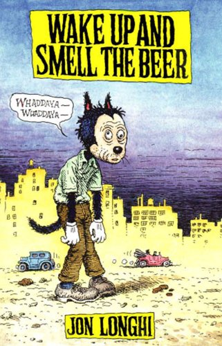 Wake up and Smell the Beer: Jon Longhi