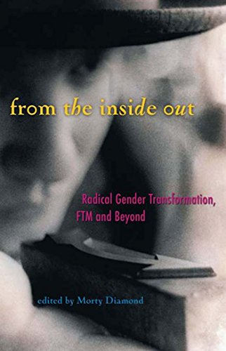 9780916397968: From the Inside Out: Radical Gender Transformation, FTM and Beyond