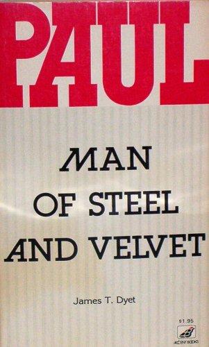9780916406301: Paul: Man of Steel and Velvet