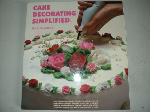 9780916410285: Cake Decorating Simplified: The Roth Method