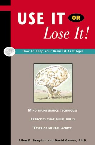 9780916410681: Use It or Lose It! How to Keep Your Brain Fit as It Ages