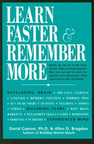 9780916410797: Learn Faster & Remember More: The Developing Brain, the Maturing Years and the Experienced Mind
