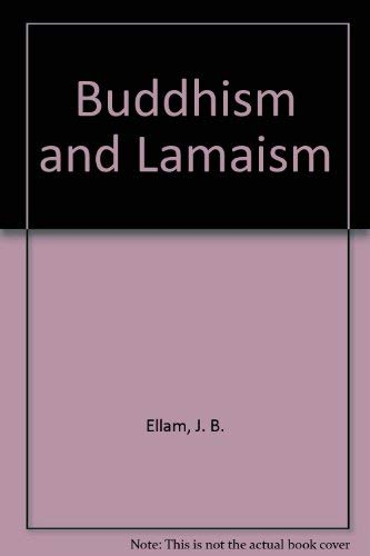BUDDHISM AND LAMAISM: A Study Of The Religion Of Tibet (b)