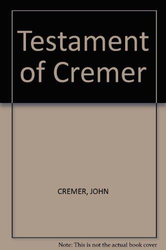 Testament of Cremer: JOHN CREMER