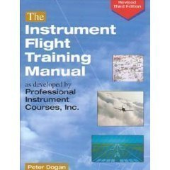 9780916413262: Instrument Flight Training Manual As Developed by Professional Instrument Courses, Inc. 3rd Ed.