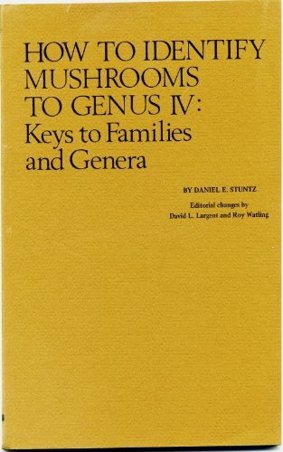 9780916422103: How to Identify Mushrooms to Genus IV: Keys to Families and Genera