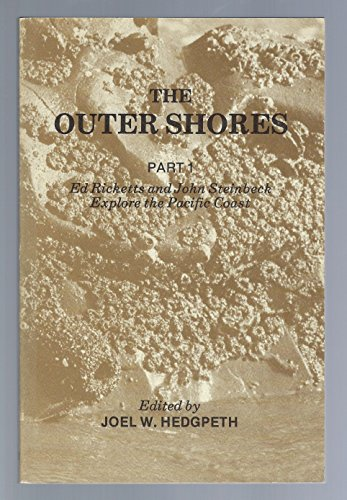 The Outer Shores, Part 1: Ed Ricketts and John Steinbeck Explore the Pacific Coast: John Steinbeck