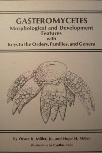 Gasteromycetes: Morphological & Developmental Features: Orson K. Miller/