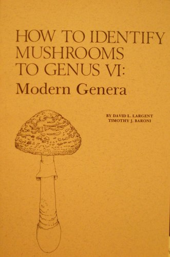 How to Identify Mushrooms to Genus VI: Largent, David L.;